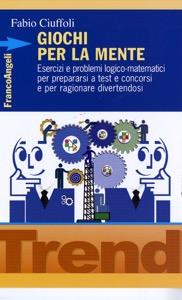 Ciuffoli Giochi Per La Mente Esercizi E Problemi Logico Matematici